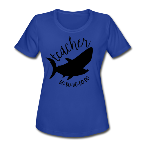Teacher Shark Do-Do-Do-Do-Do - Women's Moisture Wicking Performance T-Shirt