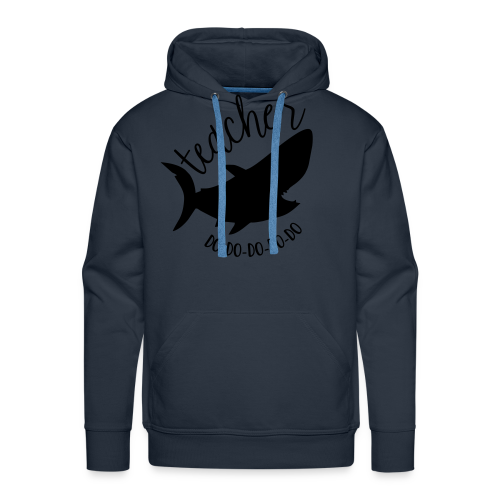 Teacher Shark Do-Do-Do-Do-Do - Men's Premium Hoodie