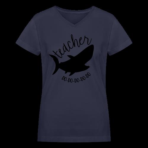 Teacher Shark Do-Do-Do-Do-Do - Women's V-Neck T-Shirt