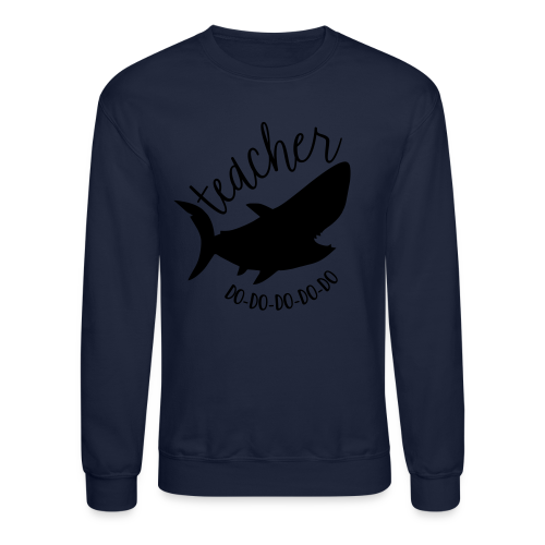 Teacher Shark Do-Do-Do-Do-Do - Crewneck Sweatshirt