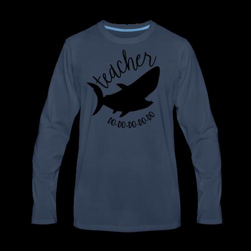 Teacher Shark Do-Do-Do-Do-Do - Men's Premium Long Sleeve T-Shirt
