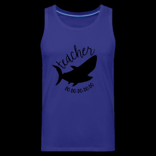 Teacher Shark Do-Do-Do-Do-Do - Men's Premium Tank