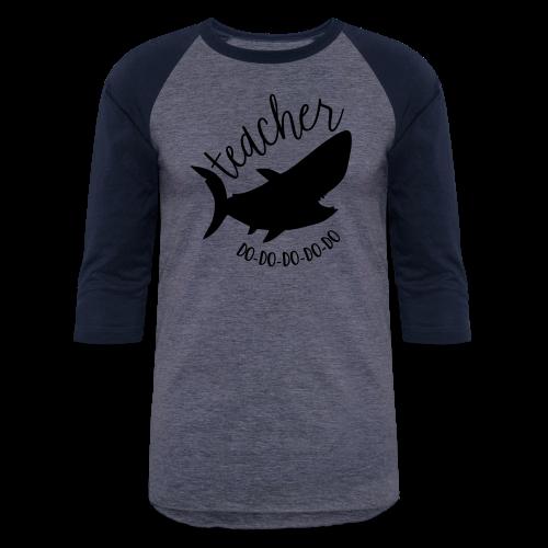 Teacher Shark Do-Do-Do-Do-Do - Baseball T-Shirt