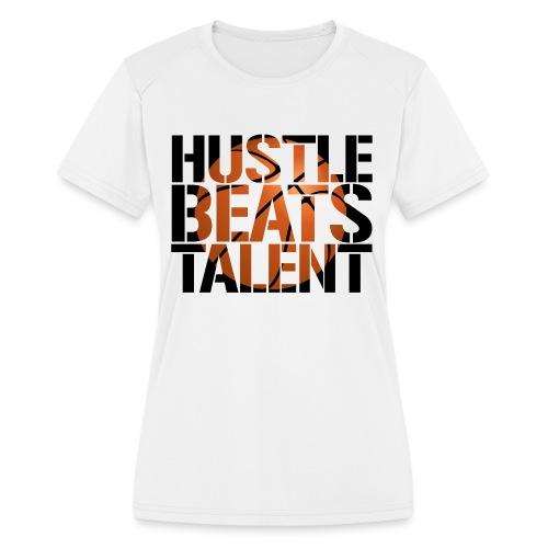 Hustle Beats Talent Basketball shirt - Women's Moisture Wicking Performance T-Shirt