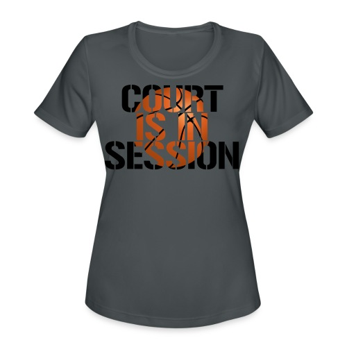 Court is in Session Basketball shirt - Women's Moisture Wicking Performance T-Shirt