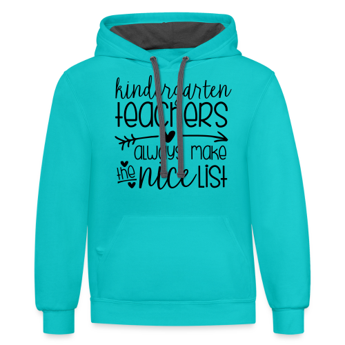 Kindergarten Teachers Always Make the Nice List  - Contrast Hoodie