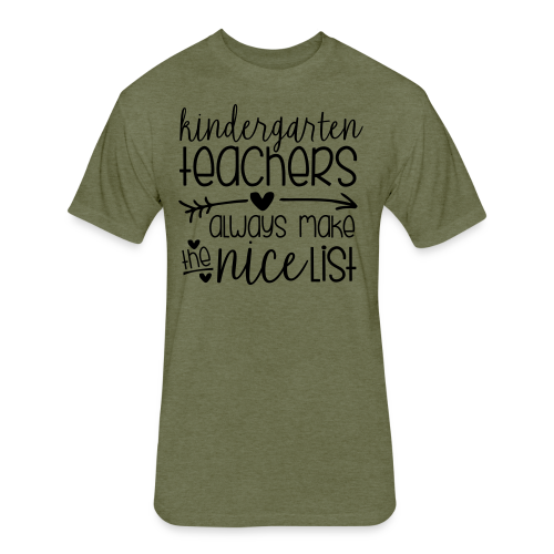 Kindergarten Teachers Always Make the Nice List  - Fitted Cotton/Poly T-Shirt by Next Level