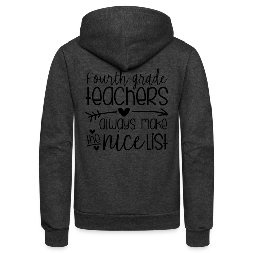 Fourth Grade Teachers Always Make the Nice List - Unisex Fleece Zip Hoodie