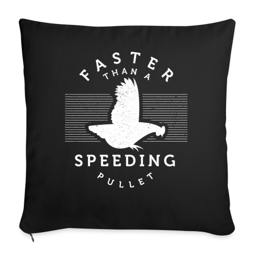 """Faster than a Speeding Pullet - Throw Pillow Cover 18"""" x 18"""""""