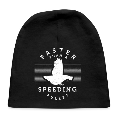 Faster than a Speeding Pullet - Baby Cap
