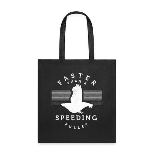 Faster than a Speeding Pullet - Tote Bag