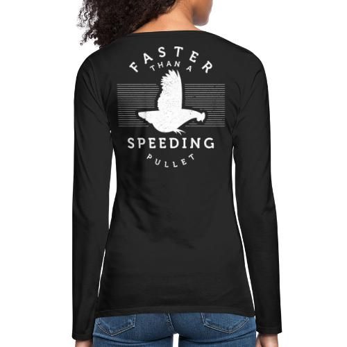 Faster than a Speeding Pullet - Women's Premium Long Sleeve T-Shirt