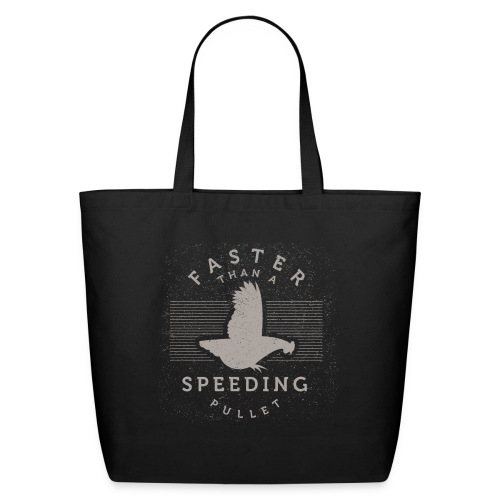 Faster than a Speeding Pullet - Eco-Friendly Cotton Tote
