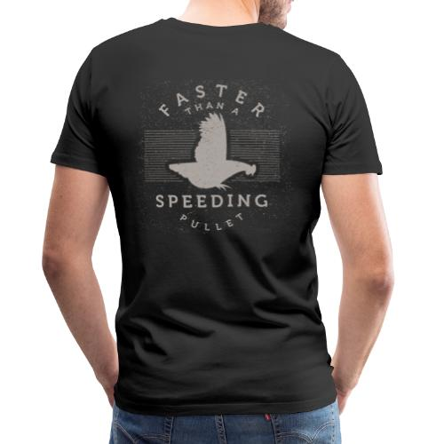 Faster than a Speeding Pullet - Men's Premium T-Shirt