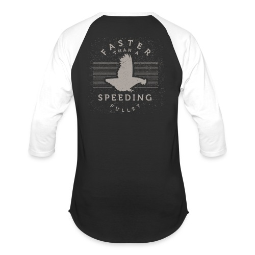 Faster than a Speeding Pullet - Baseball T-Shirt