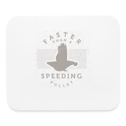 Faster than a Speeding Pullet - Mouse pad Horizontal