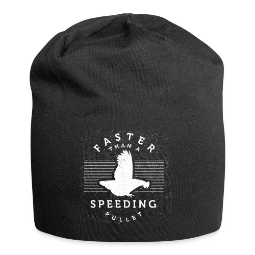 Faster than a Speeding Pullet - Jersey Beanie