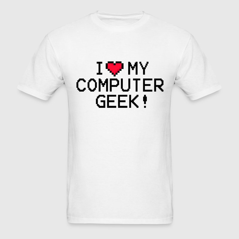 I Love My Computer Geek - Men's T-Shirt