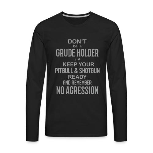 No Agression - Men's Premium Long Sleeve T-Shirt
