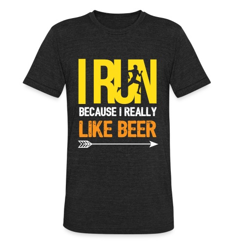I Run Because I Really Like Beer - Unisex Tri-Blend T-Shirt
