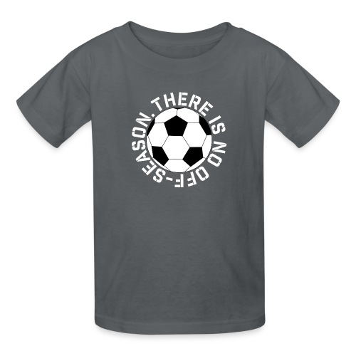 soccer there is no off-season training shirt - Kids' T-Shirt