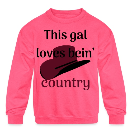 This Gal Loves Bein' Country - Kids' Crewneck Sweatshirt