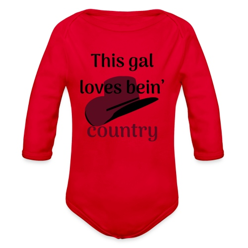 This Gal Loves Bein' Country - Organic Long Sleeve Baby Bodysuit