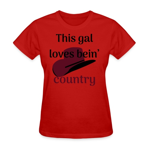 This Gal Loves Bein' Country - Women's T-Shirt