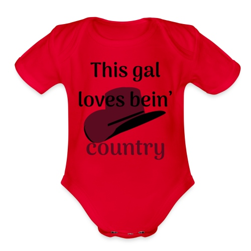 This Gal Loves Bein' Country - Organic Short Sleeve Baby Bodysuit