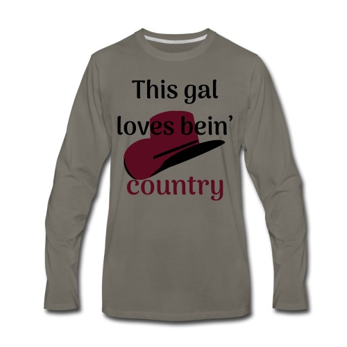 This Gal Loves Bein' Country - Men's Premium Long Sleeve T-Shirt