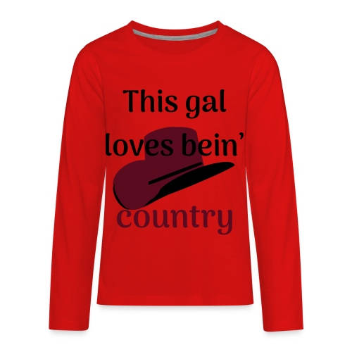 This Gal Loves Bein' Country - Kids' Premium Long Sleeve T-Shirt