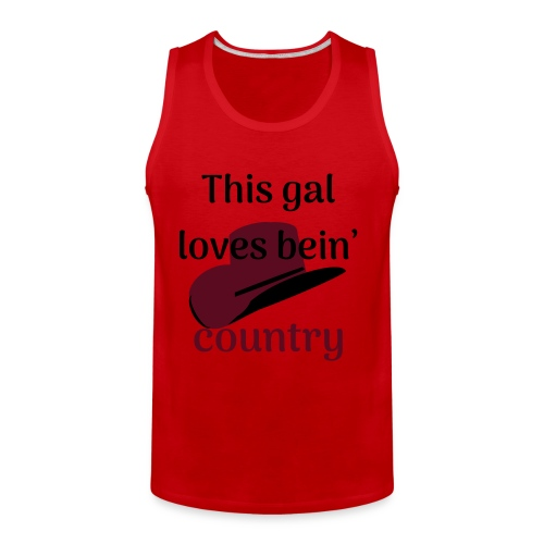 This Gal Loves Bein' Country - Men's Premium Tank