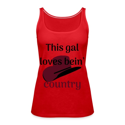 This Gal Loves Bein' Country - Women's Premium Tank Top