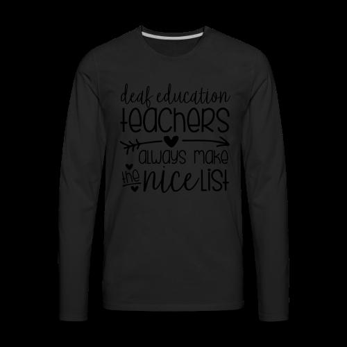 Deaf Ed Teachers Always Make the Nice List - Men's Premium Long Sleeve T-Shirt
