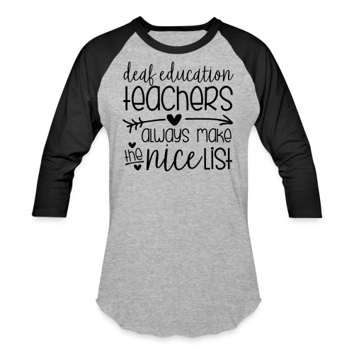 Deaf Ed Teachers Always Make the Nice List - Baseball T-Shirt