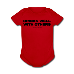 Drinks Well With Others - Short Sleeve Baby Bodysuit