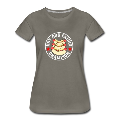 Hot Dog Eating Champion funny shirt - Women's Premium T-Shirt