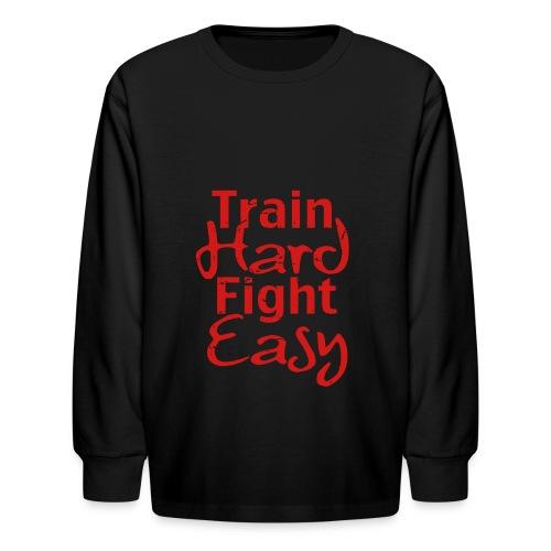 Train Hard Fight Easy MMA - Kids' Long Sleeve T-Shirt