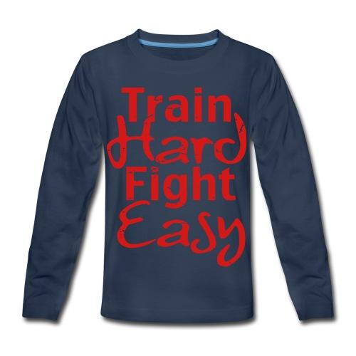 Train Hard Fight Easy MMA - Kids' Premium Long Sleeve T-Shirt