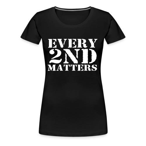Every 2nd Matters (White) - Women's Premium T-Shirt