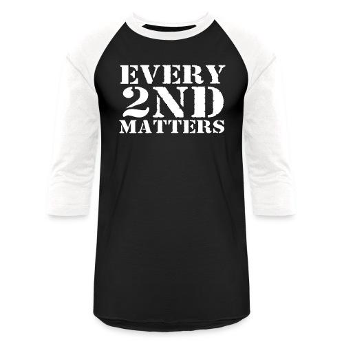 Every 2nd Matters (White) - Baseball T-Shirt