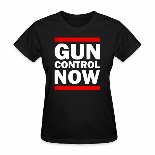 GUN CONTROL NOW - Women's T-Shirt