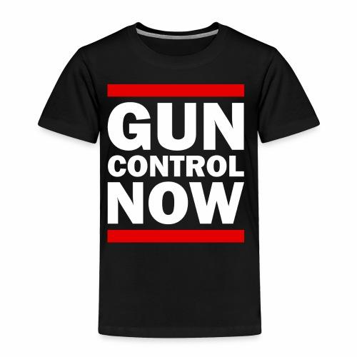 GUN CONTROL NOW - Toddler Premium T-Shirt