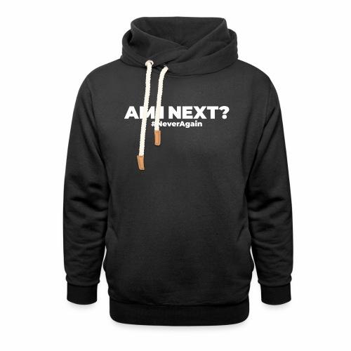 AM I NEXT - Shawl Collar Hoodie