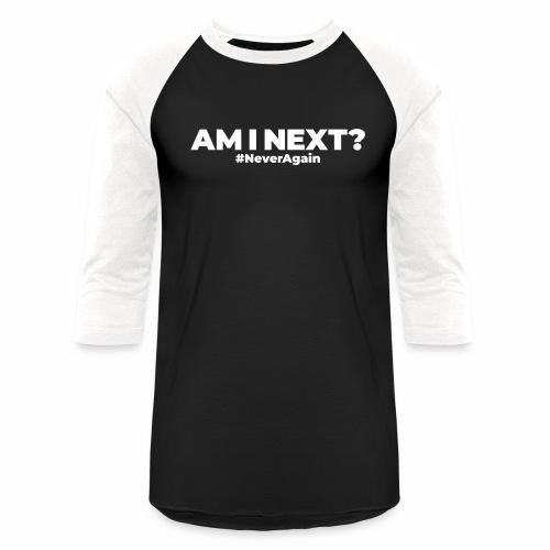 AM I NEXT - Baseball T-Shirt