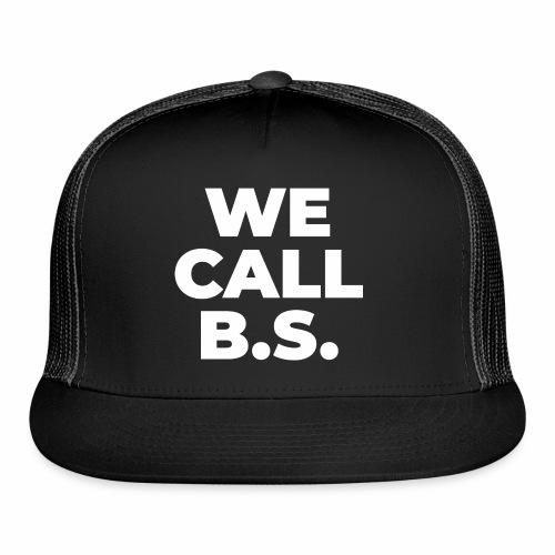 WE CALL B S - Trucker Cap