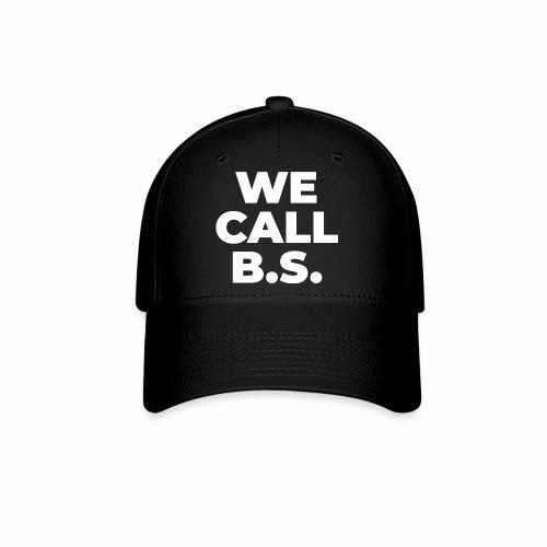 WE CALL B S - Baseball Cap