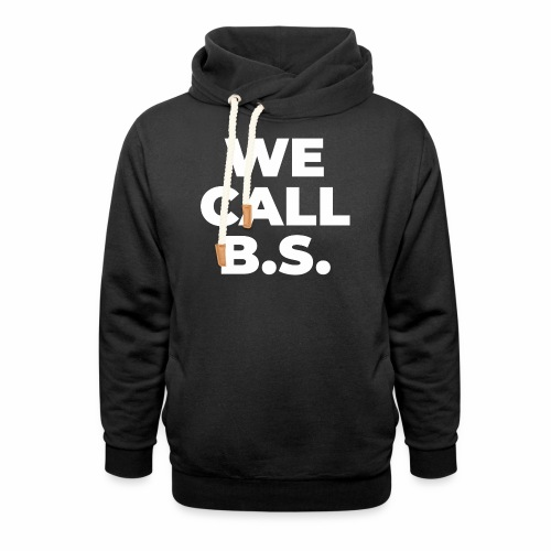 WE CALL B S - Shawl Collar Hoodie