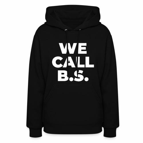 WE CALL B S - Women's Hoodie