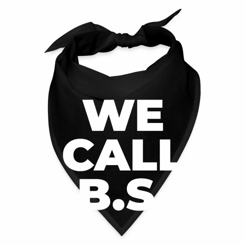WE CALL B S - Bandana